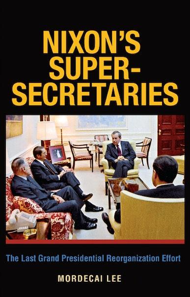 Nixon's Super-Secretaries
