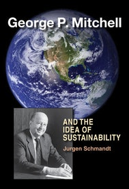 George P. Mitchell and the Idea of Sustainability