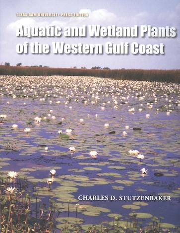 Aquatic and Wetland Plants of the Western Gulf Coast