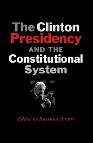 The Clinton Presidency and the Constitutional System