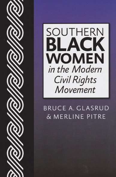 Southern Black Women in the Modern Civil Rights Movement