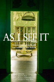 As I See It: Personal Essays about Health Care and Health Care Reform in the United States
