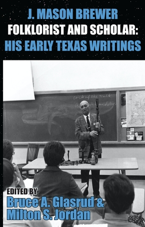 J. Mason Brewer, Folklorist and Scholar: His Early Texas Writings