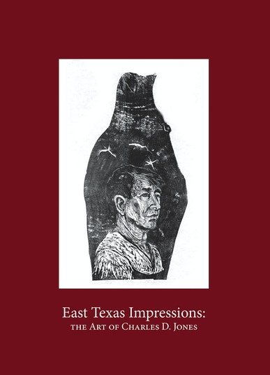 East Texas Impressions: The Art of Charles D. Jones