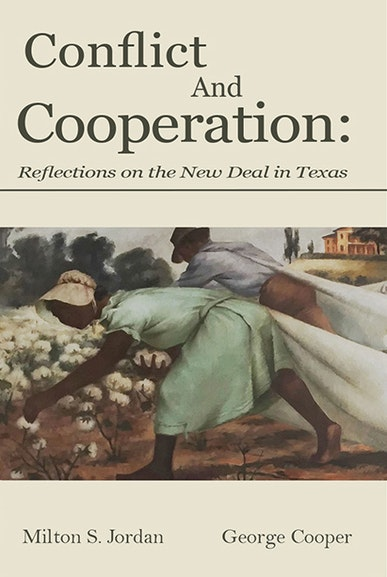 Conflict and Cooperation: Reflections on the New Deal in Texas