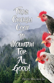 From Chicken Coop to Mountain Top: All Good!