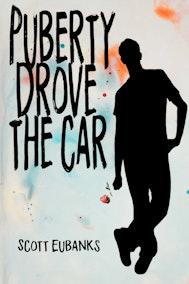 Puberty Drove the Car