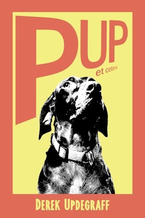 Pup! et cetera