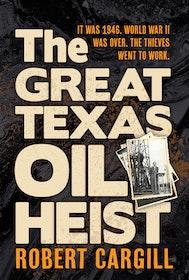 The Great Texas Oil Heist