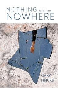 Nothing Falls from Nowhere