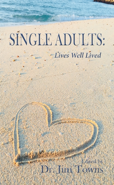 Single Adults: Lives Well Lived