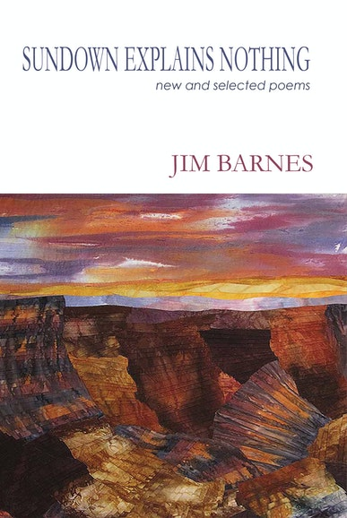 Sundown Explains Nothing: New and Selected Poems