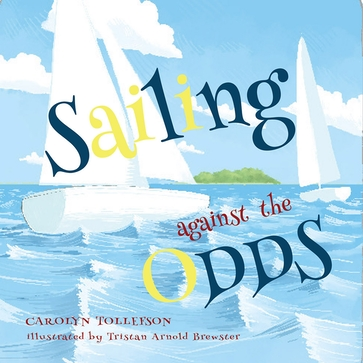 Sailing Against the Odds