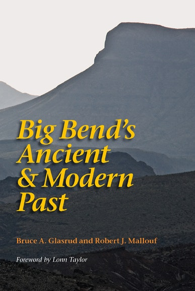 Big Bend's Ancient and Modern Past