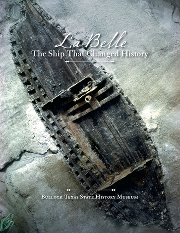 La Belle, the Ship That Changed History