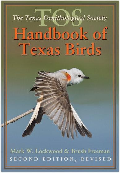 The TOS Handbook of Texas Birds, Second Edition