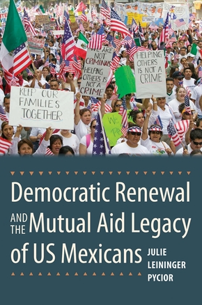 Democratic Renewal and the Mutual Aid Legacy of US Mexicans