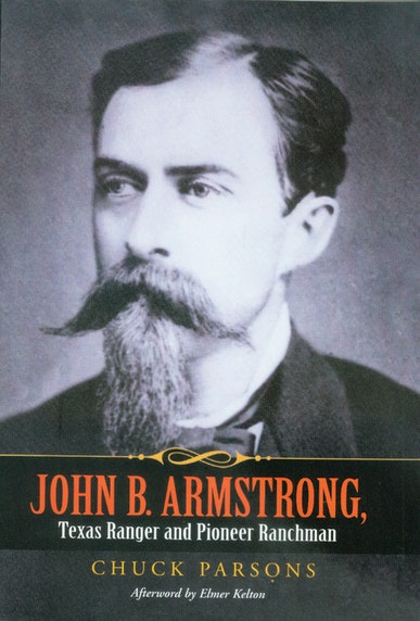 John B. Armstrong, Texas Ranger and Pioneer Ranchman
