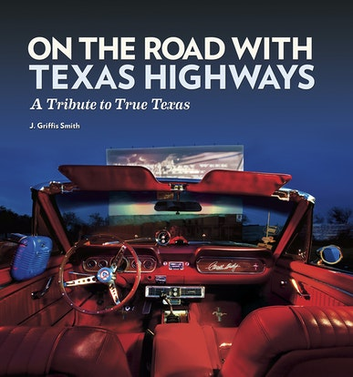 On the Road with Texas Highways