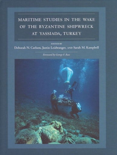 Maritime Studies in the Wake of the Byzantine Shipwreck at Yassiada, Turkey
