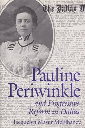Pauline Periwinkle and Progressive Reform in Dallas
