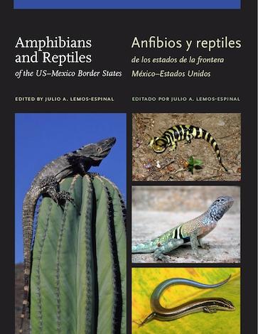 Amphibians and Reptiles of the US–Mexico Border States/Anfibios y reptiles de los estados de la frontera México–Estados Unidos
