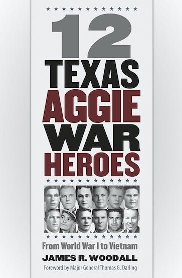 Twelve  Texas Aggie War Heroes