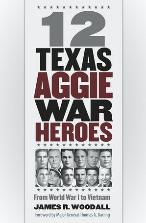 Twelve  Texas Aggie War Heroes