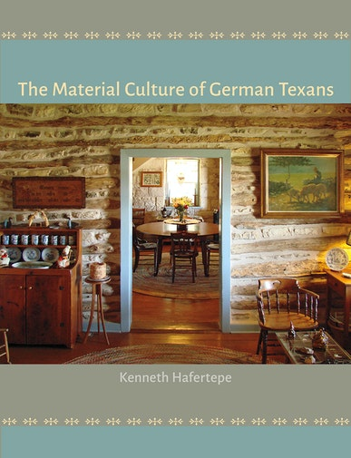 The Material Culture of German Texans