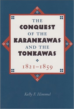 The Conquest of the Karankawas and the Tonkawas, 1821-1859