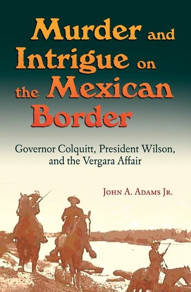 Murder and Intrigue on the Mexican Border
