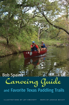 Bob Spain's Canoeing Guide and Favorite Texas Paddling Trails