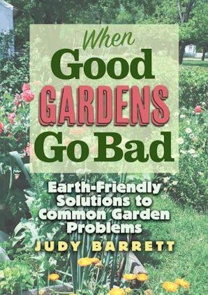 When Good Gardens Go Bad