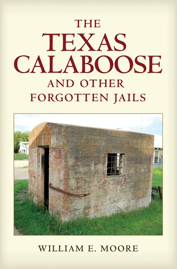 The Texas Calaboose and Other Forgotten Jails