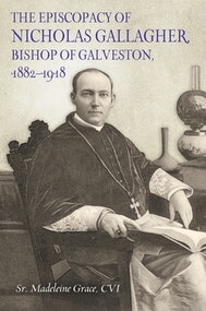The Episcopacy of Nicholas Gallagher, Bishop of Galveston, 1882–1918