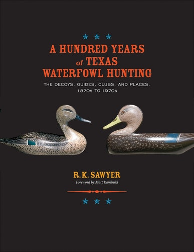 A Hundred Years of Texas Waterfowl Hunting