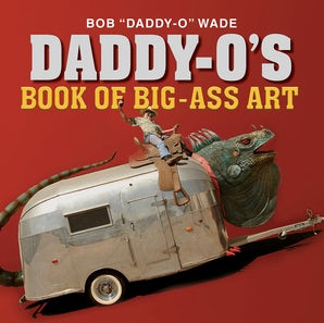Daddy-O's Book of Big-Ass Art