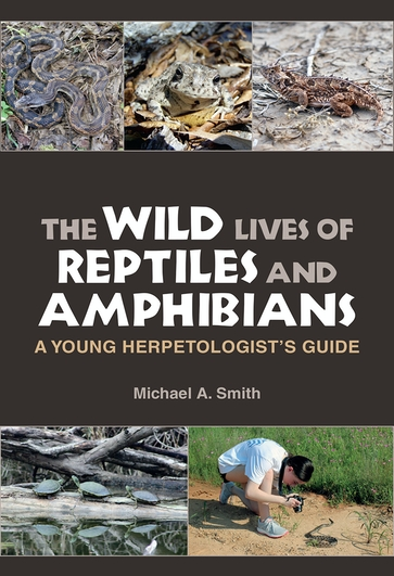 The Wild Lives of Reptiles and Amphibians