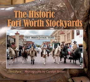 The Historic Fort Worth Stockyards