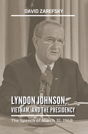 Lyndon Johnson, Vietnam, and the Presidency