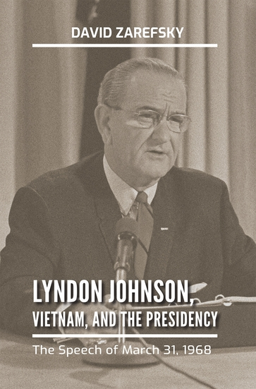 Lyndon Johnson, Vietnam, and the Presidency