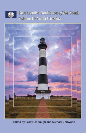 Best Creative Nonfiction of the South, Volume II: North Carolina