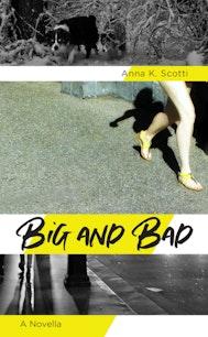 Big and Bad