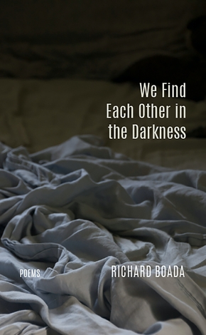We Find Each Other in the Darkness