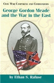 George Gordon Meade and the War in the East