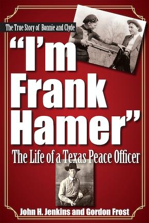 I'm Frank Hamer