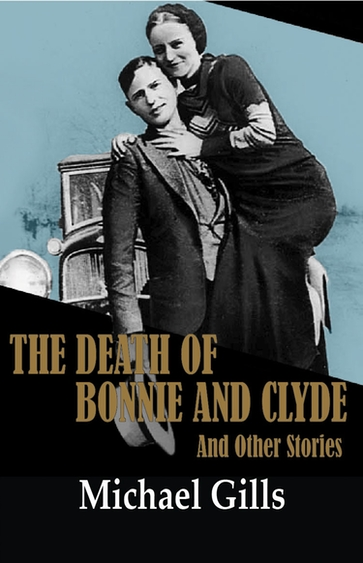 """The Death of Bonnie and Clyde"" and Other Stories"